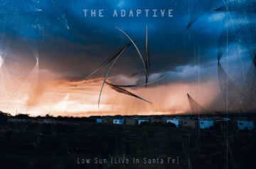 The Adaptive - Live in Santa Fe