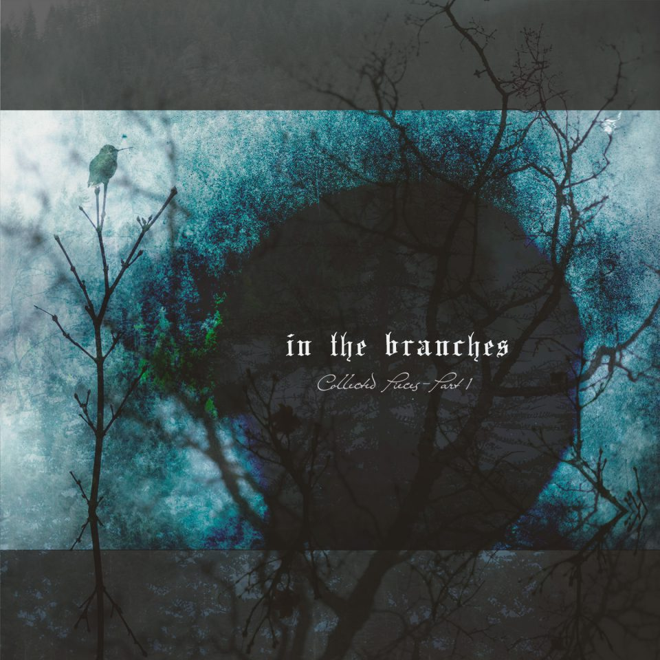 In The Branches - Collected Pieces - Part 1
